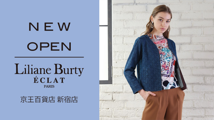 Liliane Burty  éclat 京王百貨店 新宿店 NEW OPEN しました!!